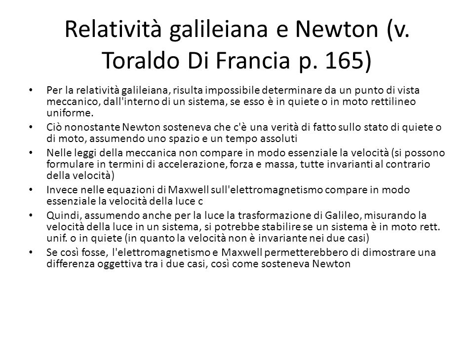 Relatività galileiana e Newton (v. Toraldo Di Francia p. 165) Per la relatività galileiana, risulta impossibile determinare da un punto di vista mecca