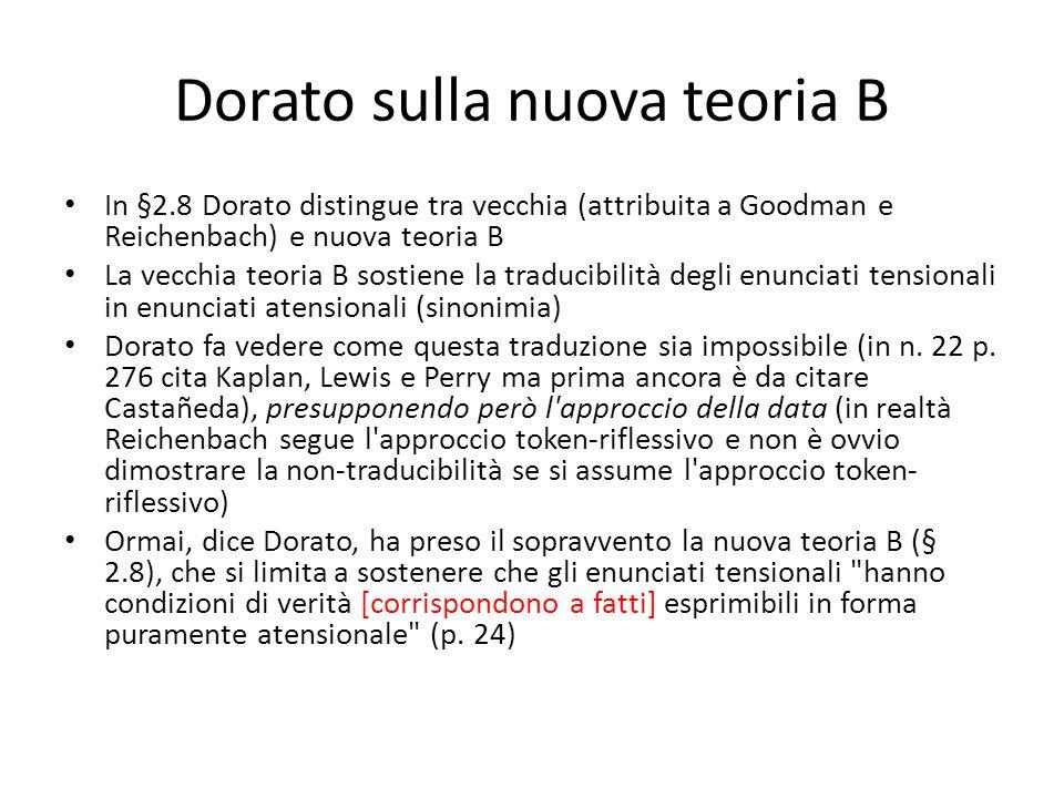 Dorato sulla nuova teoria B In §2.8 Dorato distingue tra vecchia (attribuita a Goodman e Reichenbach) e nuova teoria B La vecchia teoria B sostiene la