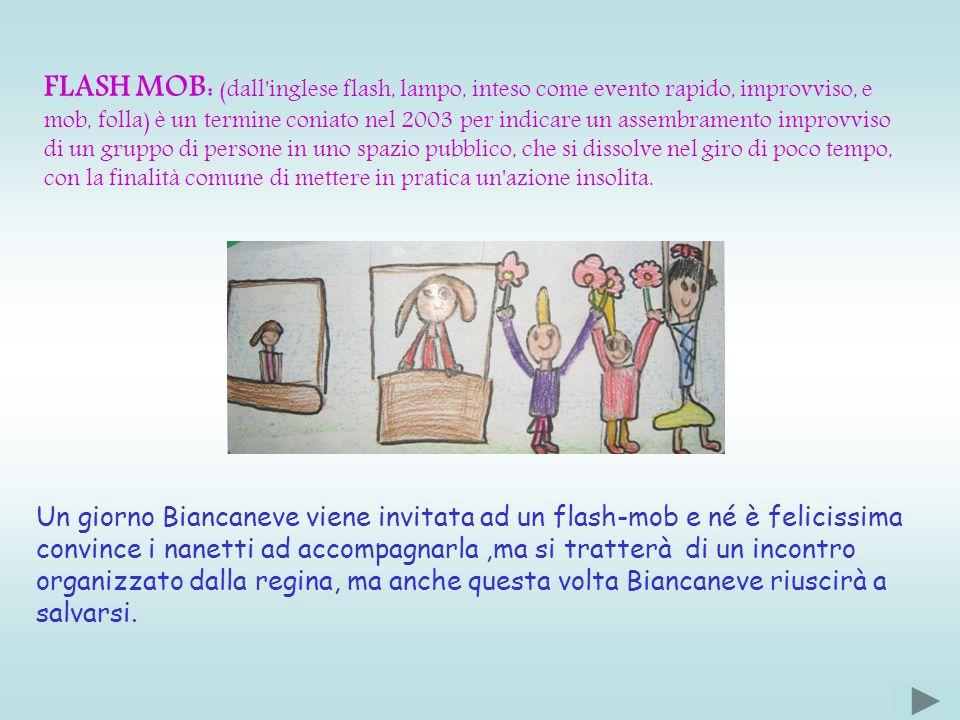 FLASH MOB: (dall inglese flash, lampo, inteso come evento rapido, improvviso, e mob, folla) è un termine coniato nel 2003 per indicare un assembramento improvviso di un gruppo di persone in uno spazio pubblico, che si dissolve nel giro di poco tempo, con la finalità comune di mettere in pratica un azione insolita.
