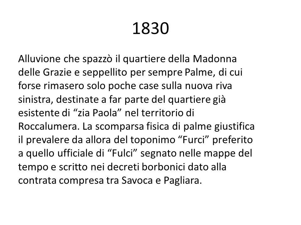 1830 Alluvione che spazzò il quartiere della Madonna delle Grazie e seppellito per sempre Palme, di cui forse rimasero solo poche case sulla nuova riv