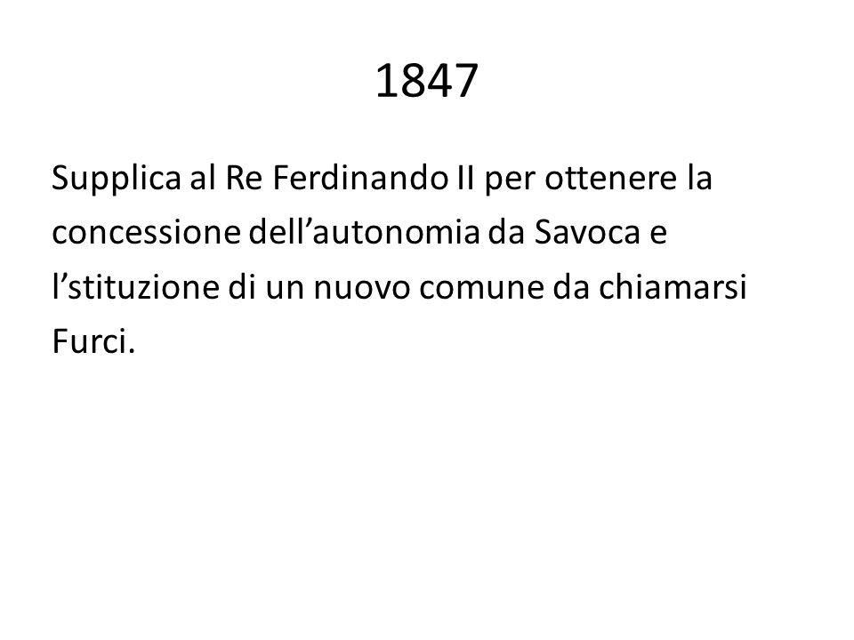 1847 Supplica al Re Ferdinando II per ottenere la concessione dell'autonomia da Savoca e l'stituzione di un nuovo comune da chiamarsi Furci.