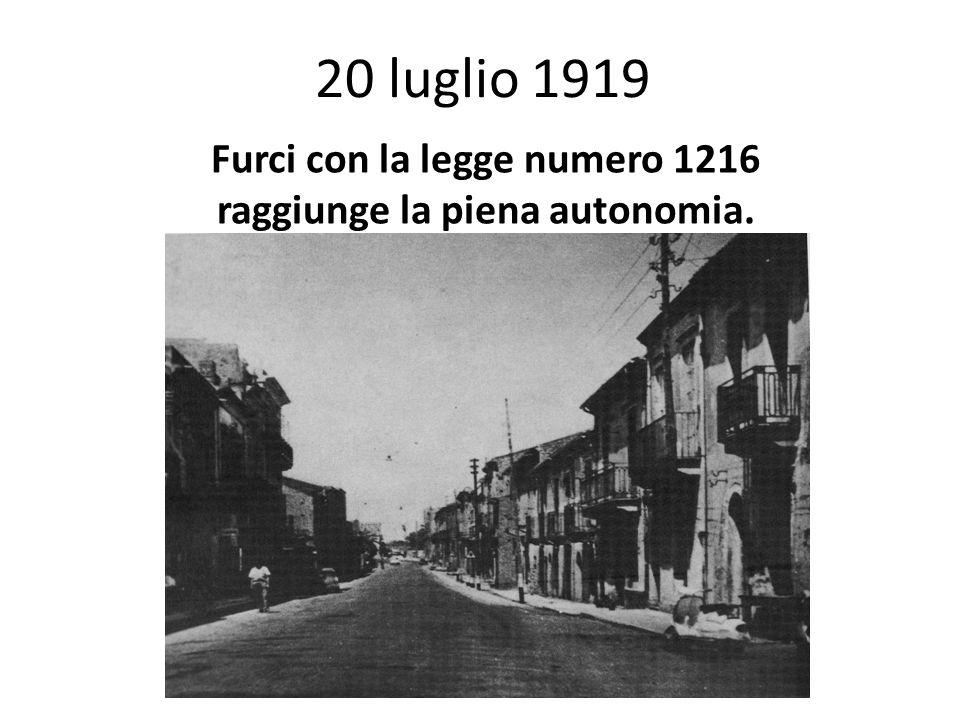 20 luglio 1919 Furci con la legge numero 1216 raggiunge la piena autonomia.