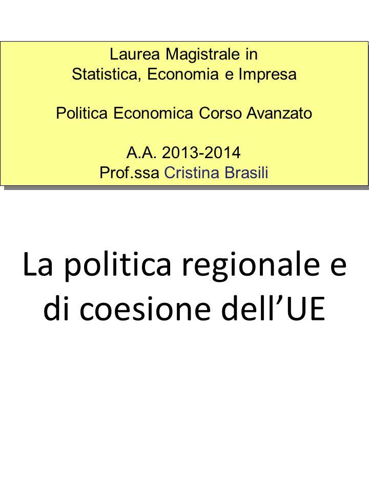 La politica regionale e di coesione dell'UE Laurea Magistrale in Statistica, Economia e Impresa Politica Economica Corso Avanzato A.A.