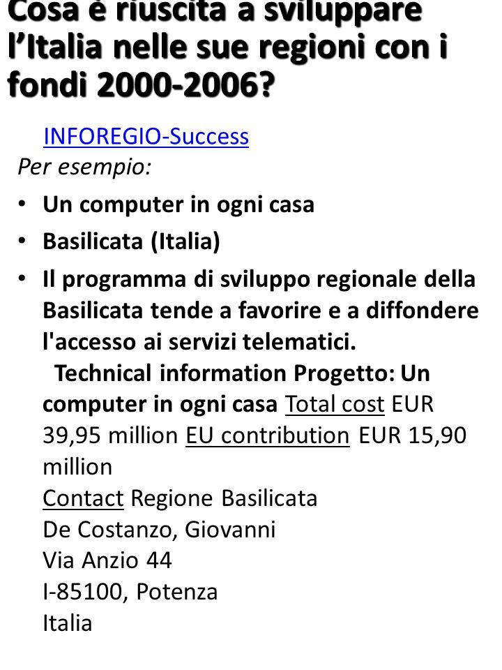 INFOREGIO-Success Per esempio: Un computer in ogni casa Basilicata (Italia) Il programma di sviluppo regionale della Basilicata tende a favorire e a diffondere l accesso ai servizi telematici.