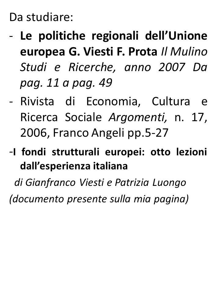 Da studiare: -Le politiche regionali dell'Unione europea G.