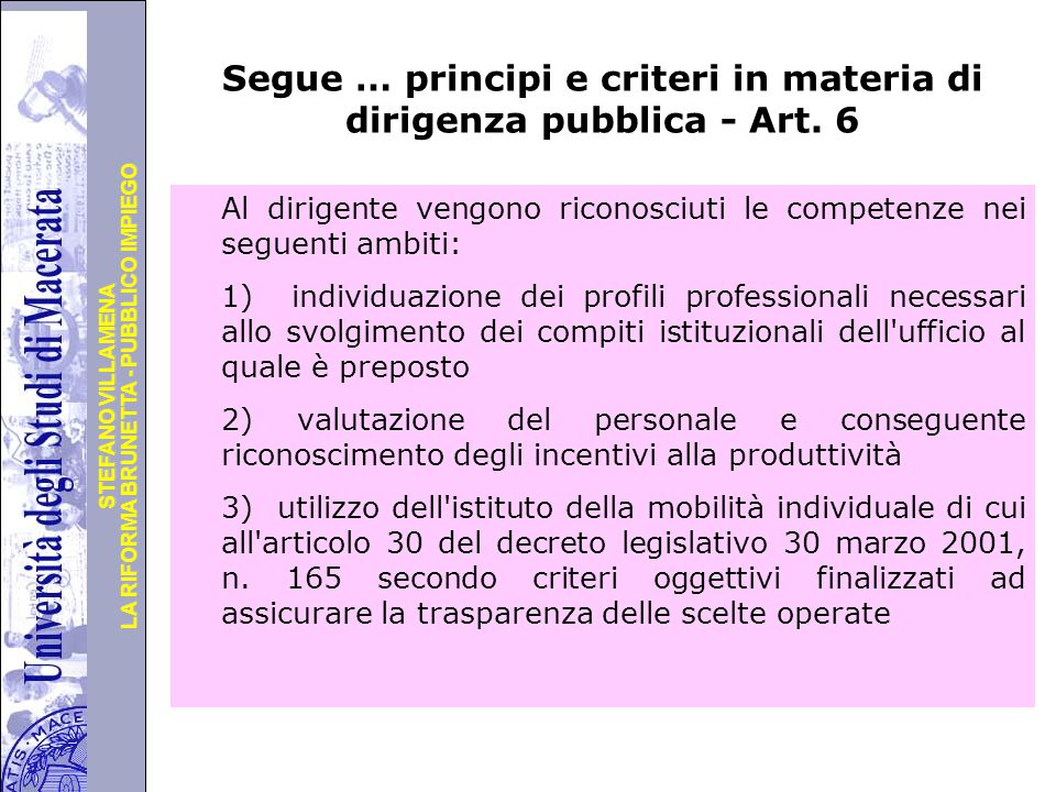 Università degli Studi di Perugia LA RIFORMA BRUNETTA - PUBBLICO IMPIEGO STEFANO VILLAMENA Segue … principi e criteri in materia di dirigenza pubblica - Art.