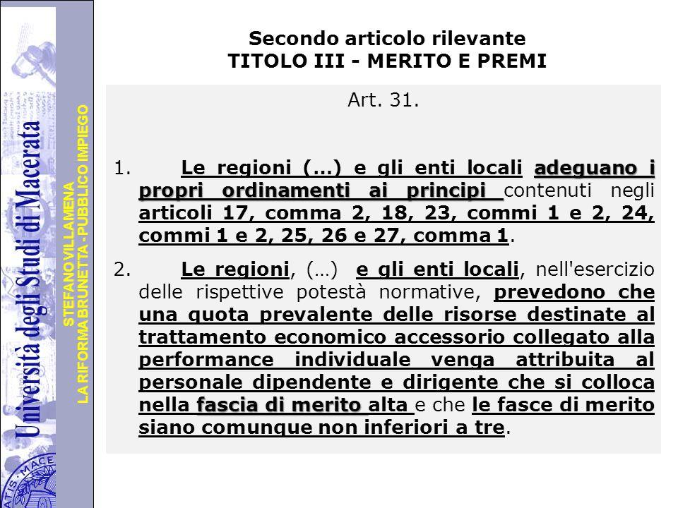 Università degli Studi di Perugia LA RIFORMA BRUNETTA - PUBBLICO IMPIEGO STEFANO VILLAMENA Secondo articolo rilevante TITOLO III - MERITO E PREMI Art.