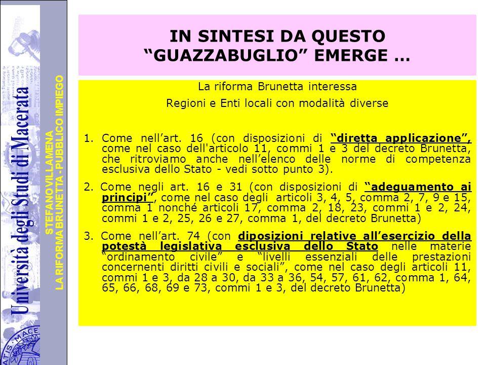 Università degli Studi di Perugia LA RIFORMA BRUNETTA - PUBBLICO IMPIEGO STEFANO VILLAMENA IN SINTESI DA QUESTO GUAZZABUGLIO EMERGE … La riforma Brunetta interessa Regioni e Enti locali con modalità diverse 1.