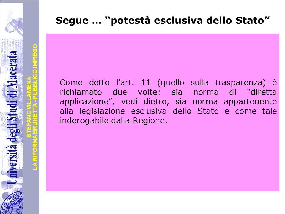 Università degli Studi di Perugia LA RIFORMA BRUNETTA - PUBBLICO IMPIEGO STEFANO VILLAMENA Segue … potestà esclusiva dello Stato Come detto l'art.