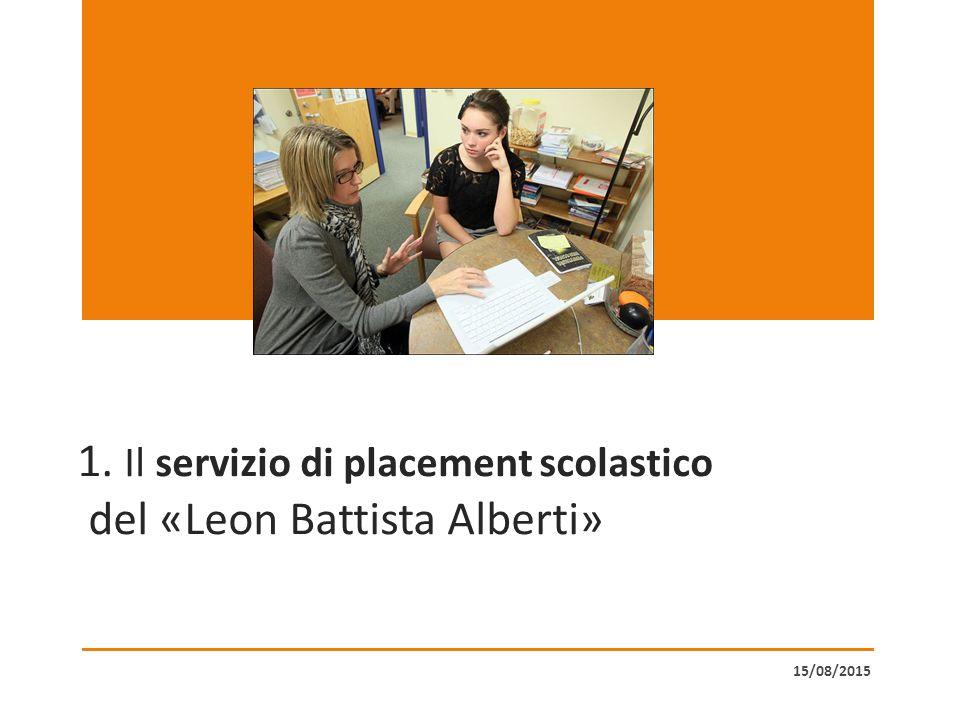 1. Il servizio di placement scolastico del «Leon Battista Alberti» 15/08/2015
