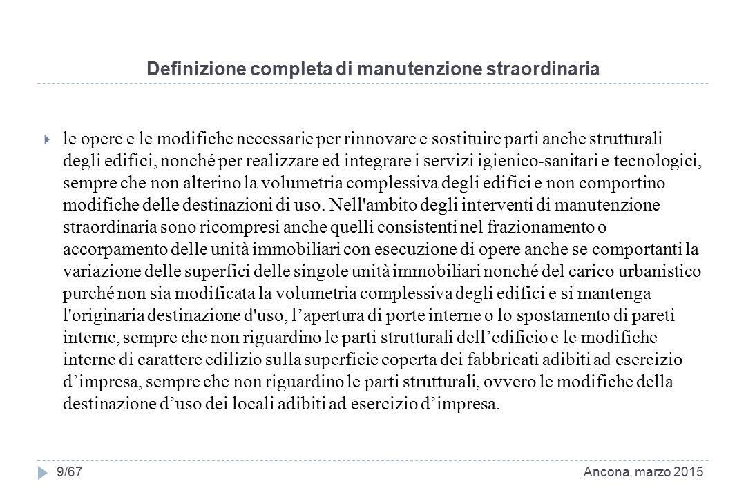 Definizione completa di manutenzione straordinaria  le opere e le modifiche necessarie per rinnovare e sostituire parti anche strutturali degli edifi