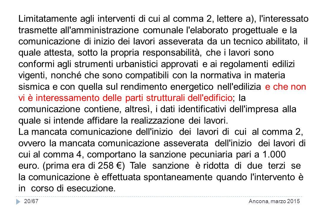 Limitatamente agli interventi di cui al comma 2, lettere a), l'interessato trasmette all'amministrazione comunale l'elaborato progettuale e la comunic