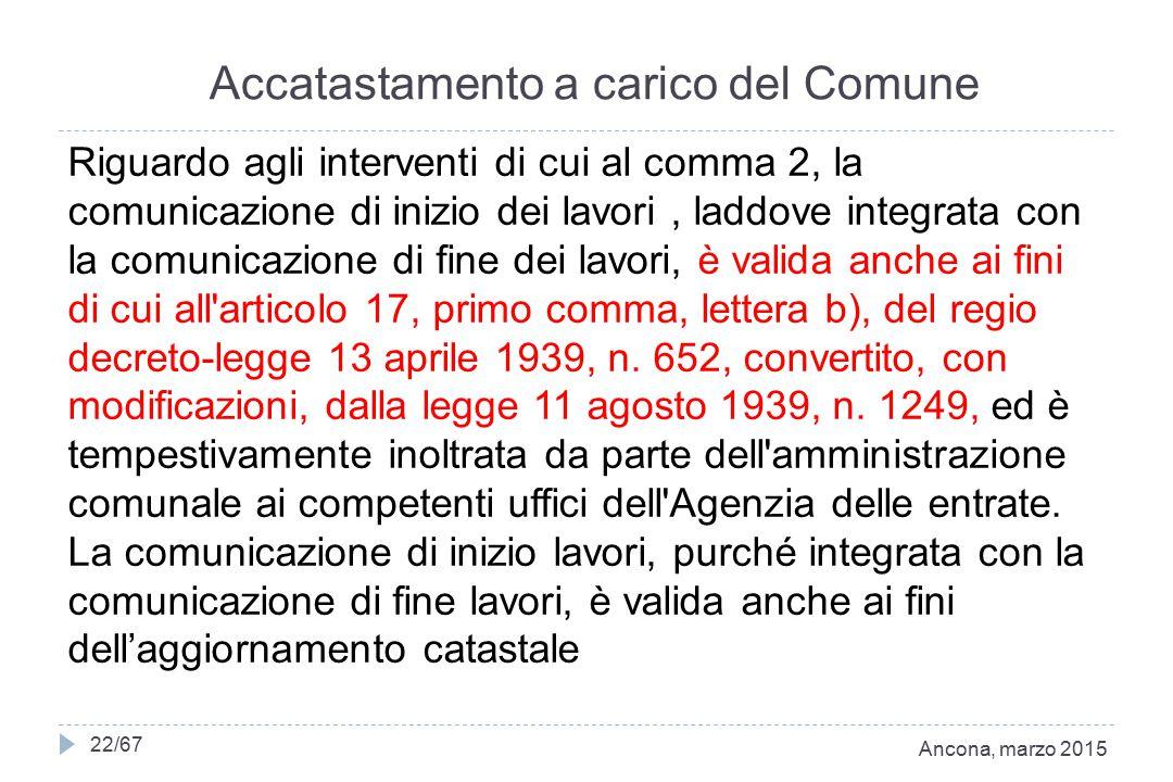 23 Accatastamento a carico del Comune Riguardo agli interventi di cui al comma 2, la comunicazione di inizio dei lavori, laddove integrata con la comu