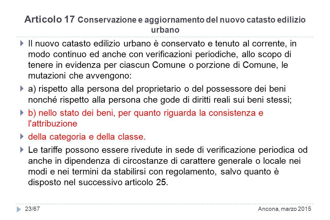 Articolo 17 Conservazione e aggiornamento del nuovo catasto edilizio urbano  Il nuovo catasto edilizio urbano è conservato e tenuto al corrente, in m