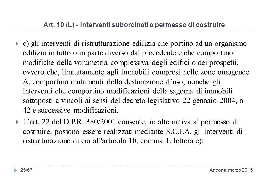 Art. 10 (L) - Interventi subordinati a permesso di costruire  c) gli interventi di ristrutturazione edilizia che portino ad un organismo edilizio in