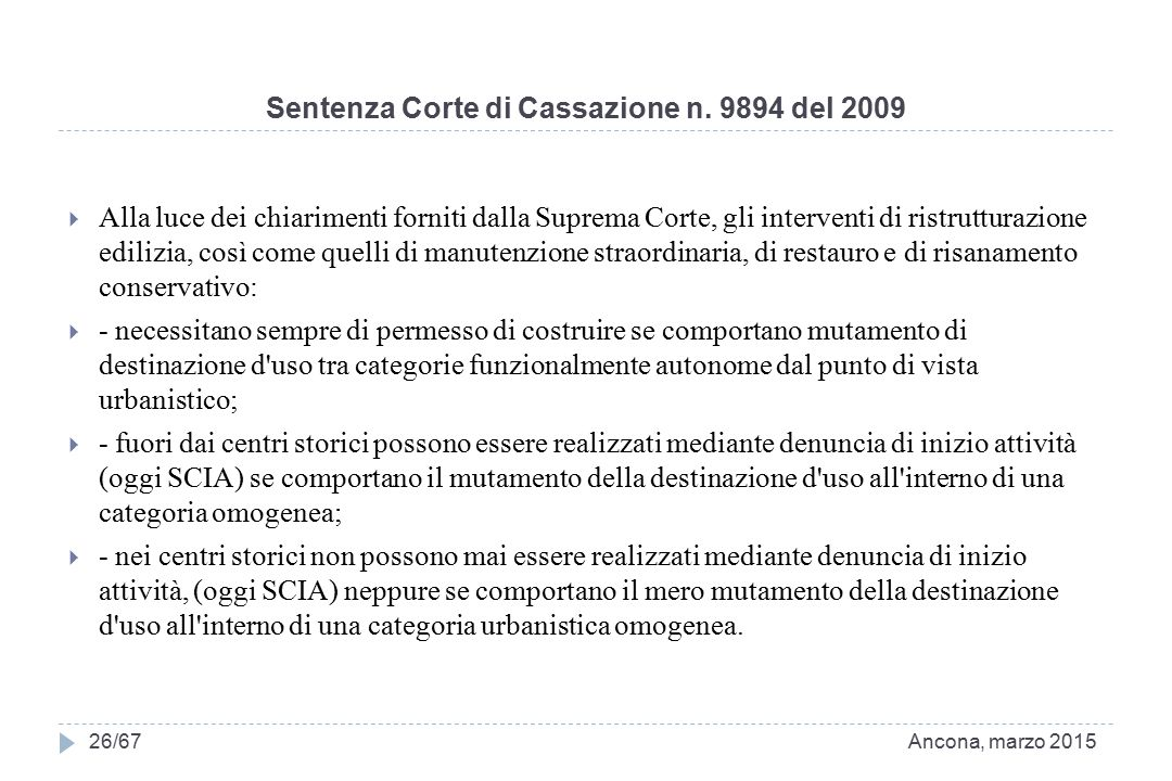 Sentenza Corte di Cassazione n. 9894 del 2009  Alla luce dei chiarimenti forniti dalla Suprema Corte, gli interventi di ristrutturazione edilizia, co