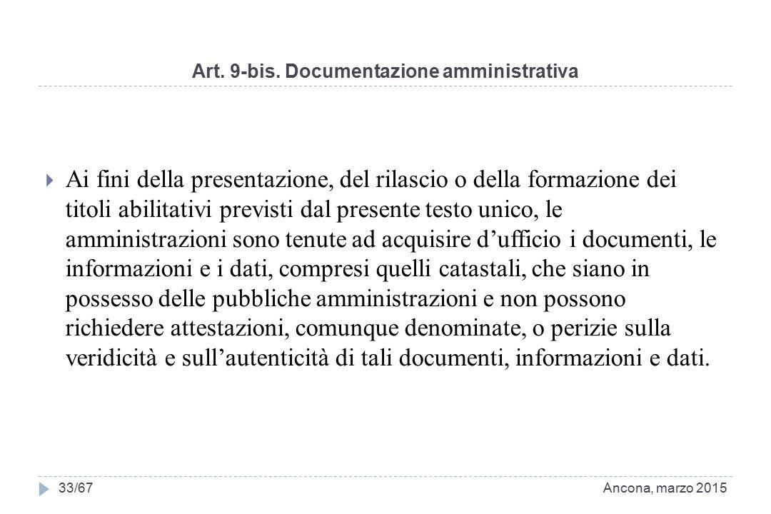 Art. 9-bis. Documentazione amministrativa  Ai fini della presentazione, del rilascio o della formazione dei titoli abilitativi previsti dal presente