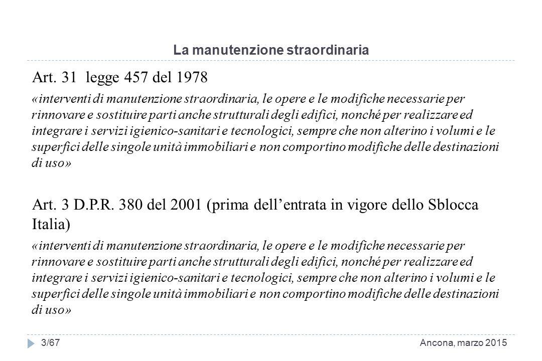 La manutenzione straordinaria Art. 31 legge 457 del 1978 «interventi di manutenzione straordinaria, le opere e le modifiche necessarie per rinnovare e