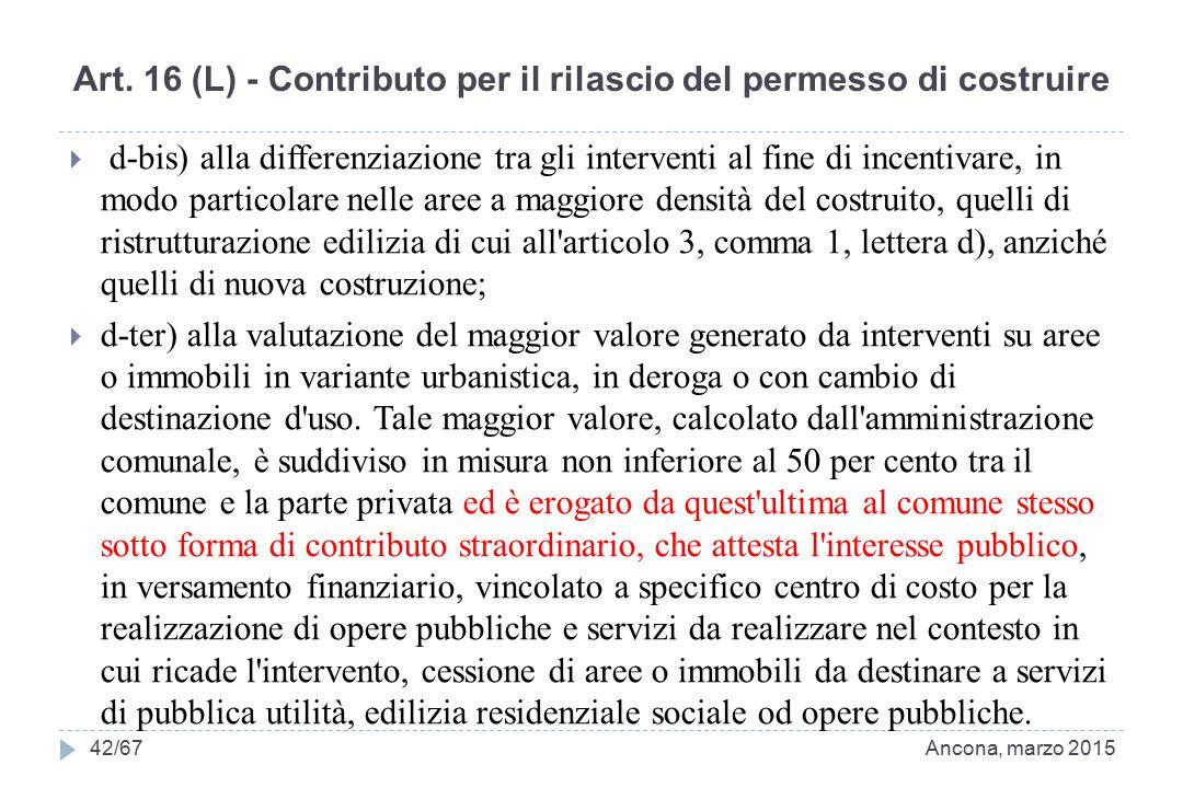 Art. 16 (L) - Contributo per il rilascio del permesso di costruire  d-bis) alla differenziazione tra gli interventi al fine di incentivare, in modo p