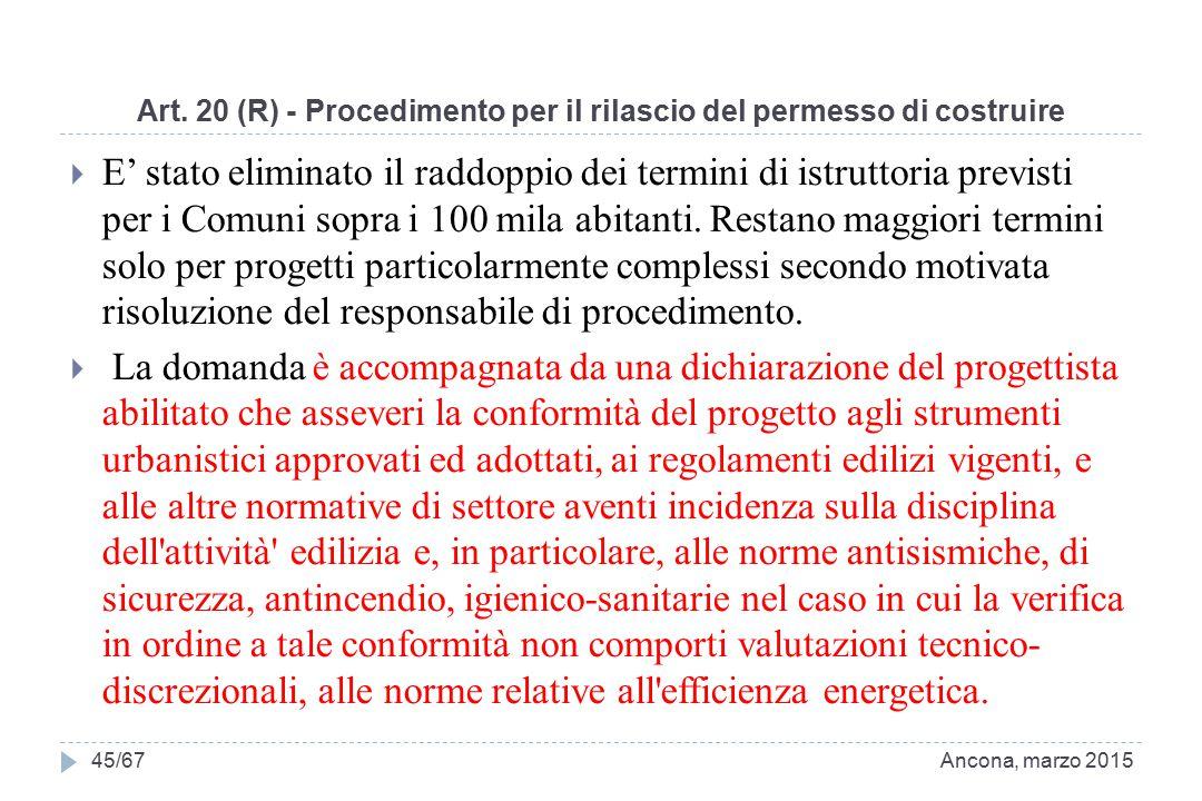 Art. 20 (R) - Procedimento per il rilascio del permesso di costruire  E' stato eliminato il raddoppio dei termini di istruttoria previsti per i Comun