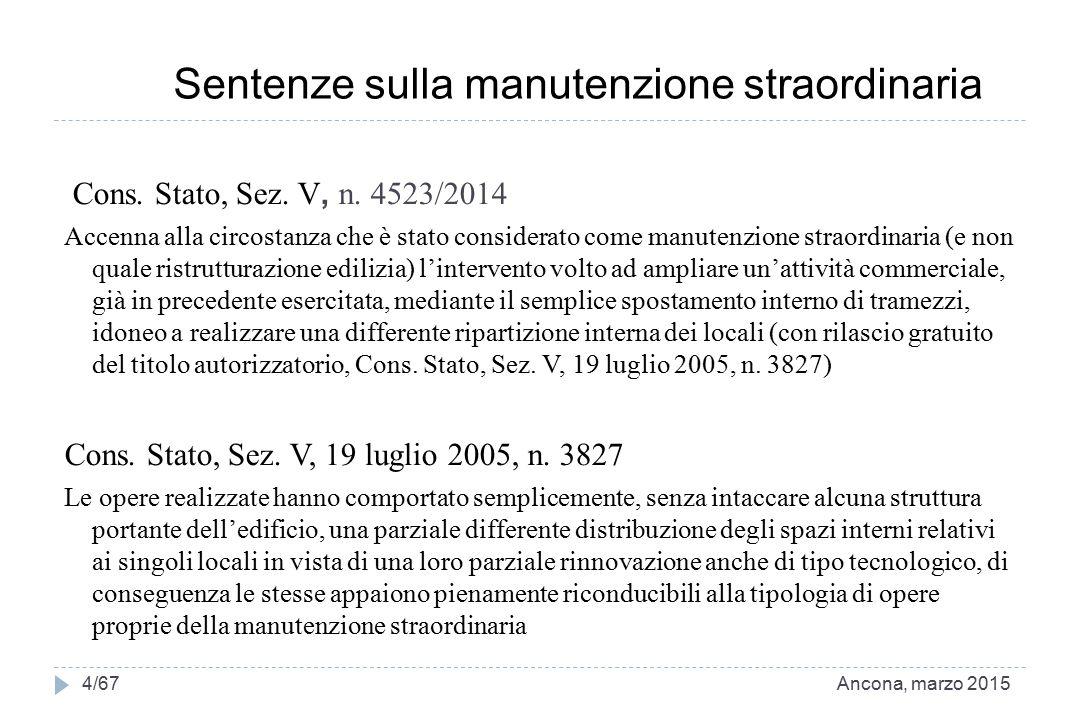 Cons. Stato, Sez. V, n. 4523/2014 Accenna alla circostanza che è stato considerato come manutenzione straordinaria (e non quale ristrutturazione edili