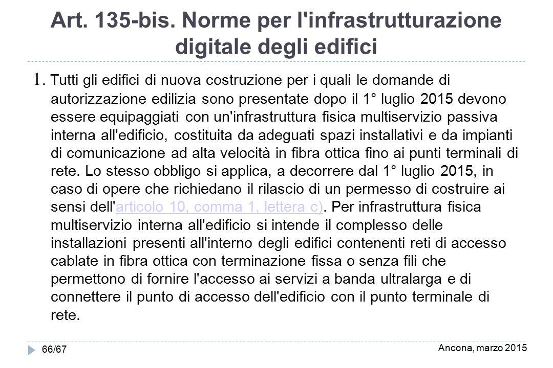 Art. 135-bis. Norme per l'infrastrutturazione digitale degli edifici 1. Tutti gli edifici di nuova costruzione per i quali le domande di autorizzazion