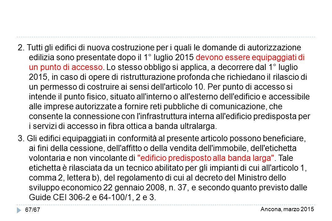 Ancona, marzo 2015 2. Tutti gli edifici di nuova costruzione per i quali le domande di autorizzazione edilizia sono presentate dopo il 1° luglio 2015