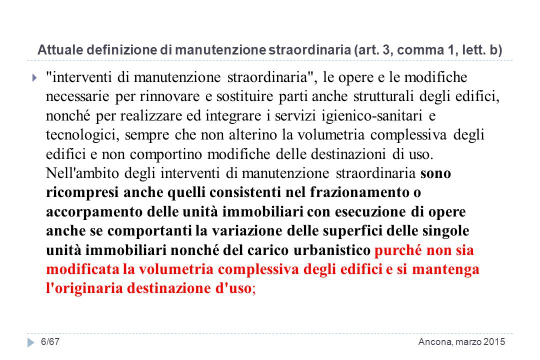 Attuale definizione di manutenzione straordinaria (art. 3, comma 1, lett. b) 