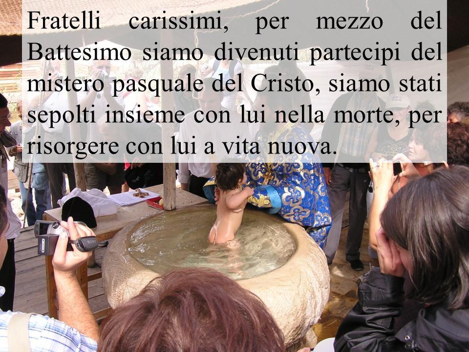 Fratelli carissimi, per mezzo del Battesimo siamo divenuti partecipi del mistero pasquale del Cristo, siamo stati sepolti insieme con lui nella morte,