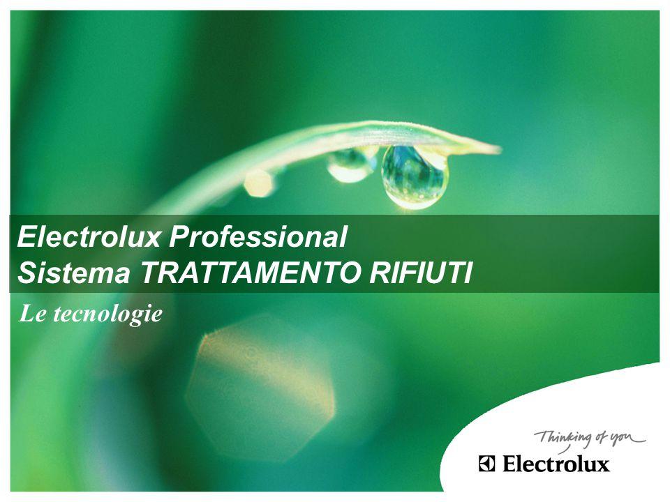 Electrolux Professional Sistema TRATTAMENTO RIFIUTI Le tecnologie