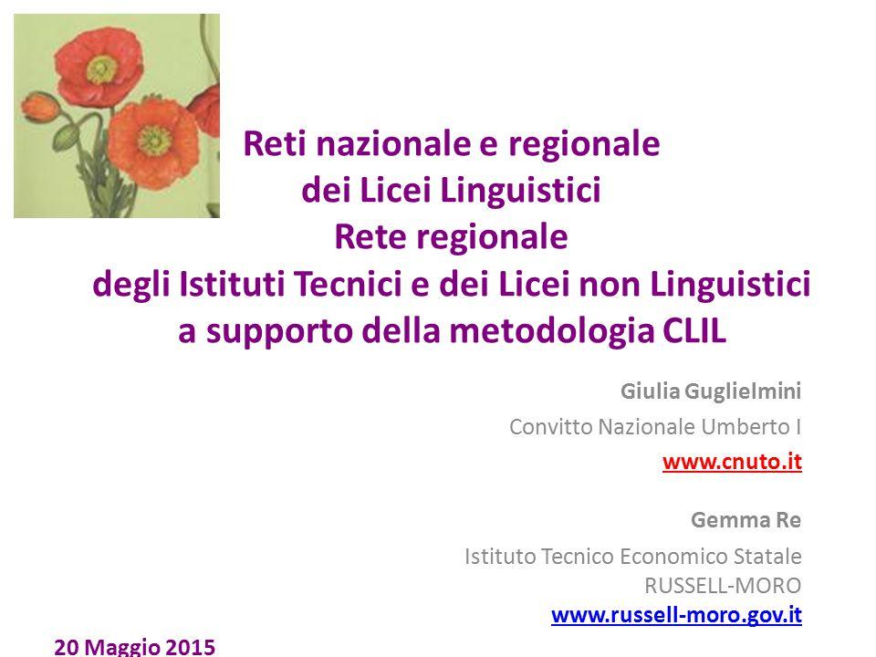Reti nazionale e regionale dei Licei Linguistici Rete regionale degli Istituti Tecnici e dei Licei non Linguistici a supporto della metodologia CLIL G