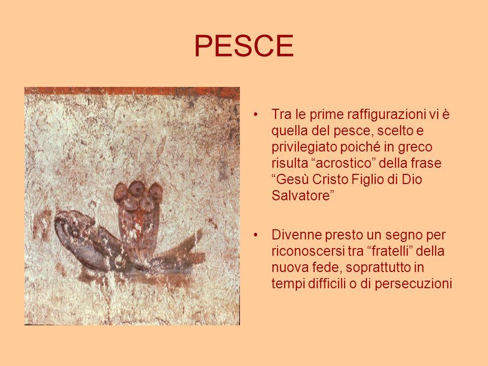 """PESCE Tra le prime raffigurazioni vi è quella del pesce, scelto e privilegiato poiché in greco risulta """"acrostico"""" della frase """"Gesù Cristo Figlio di"""