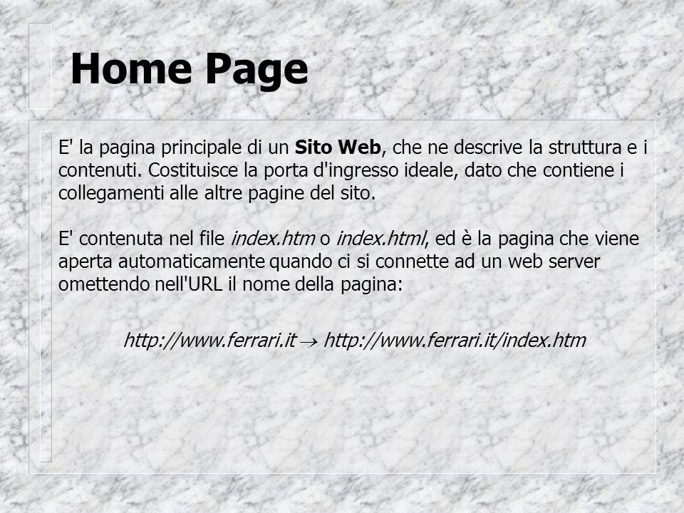 Home Page E la pagina principale di un Sito Web, che ne descrive la struttura e i contenuti.