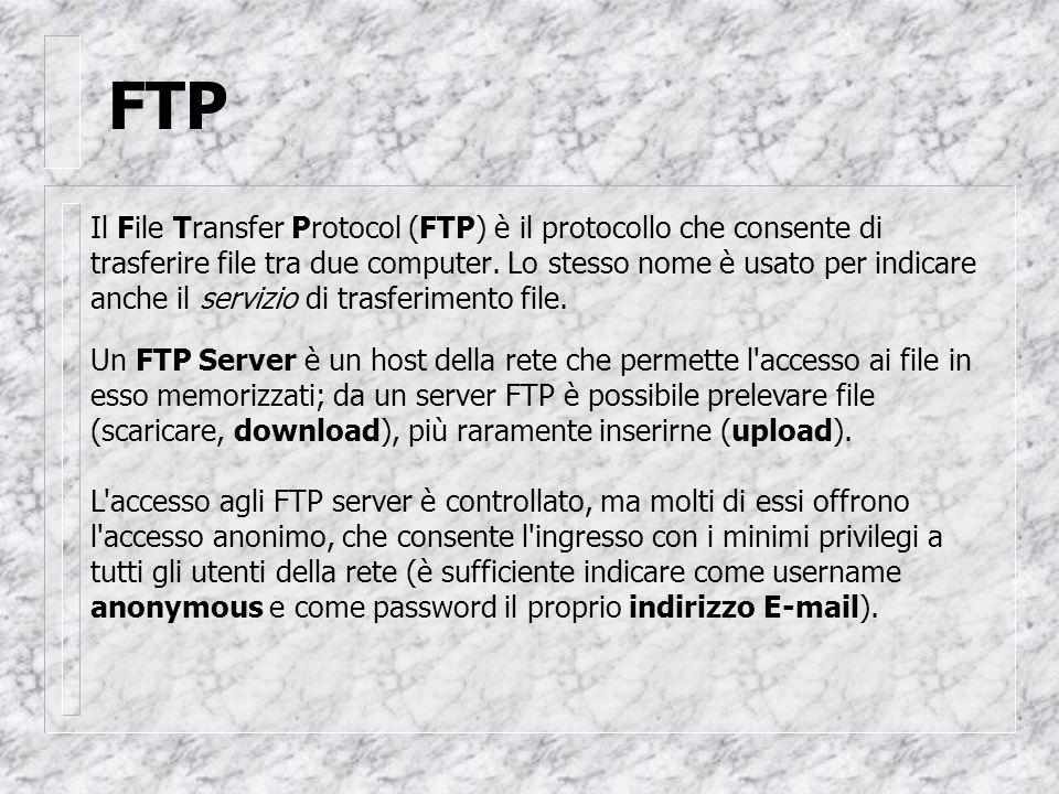 FTP Il File Transfer Protocol (FTP) è il protocollo che consente di trasferire file tra due computer.