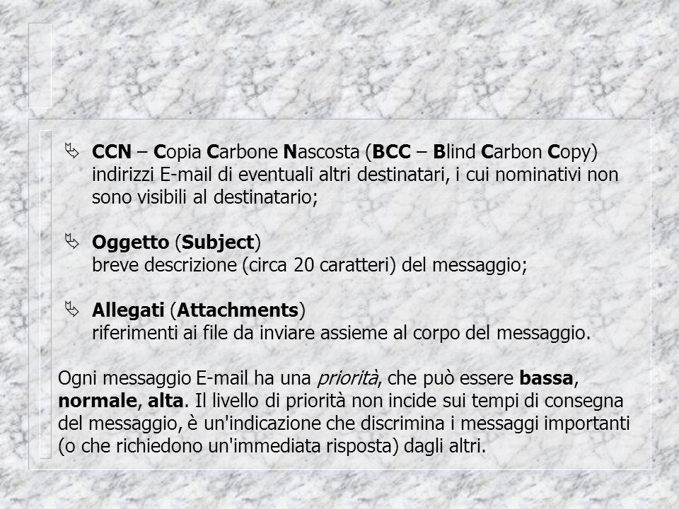 Ogni messaggio E-mail ha una priorità, che può essere bassa, normale, alta.