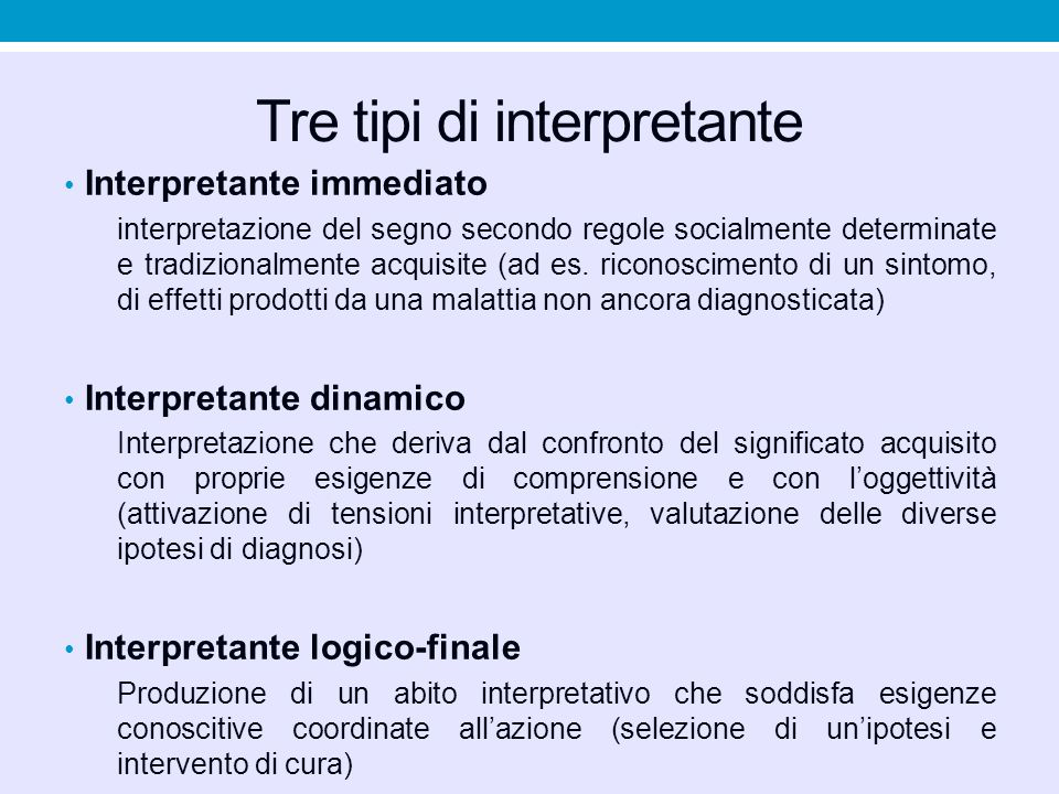 Tre tipi di interpretante Interpretante immediato interpretazione del segno secondo regole socialmente determinate e tradizionalmente acquisite (ad es