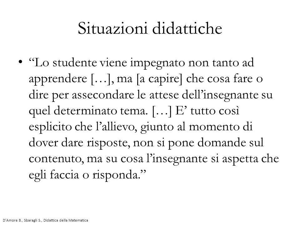 """""""Lo studente viene impegnato non tanto ad apprendere […], ma [a capire] che cosa fare o dire per assecondare le attese dell'insegnante su quel determi"""