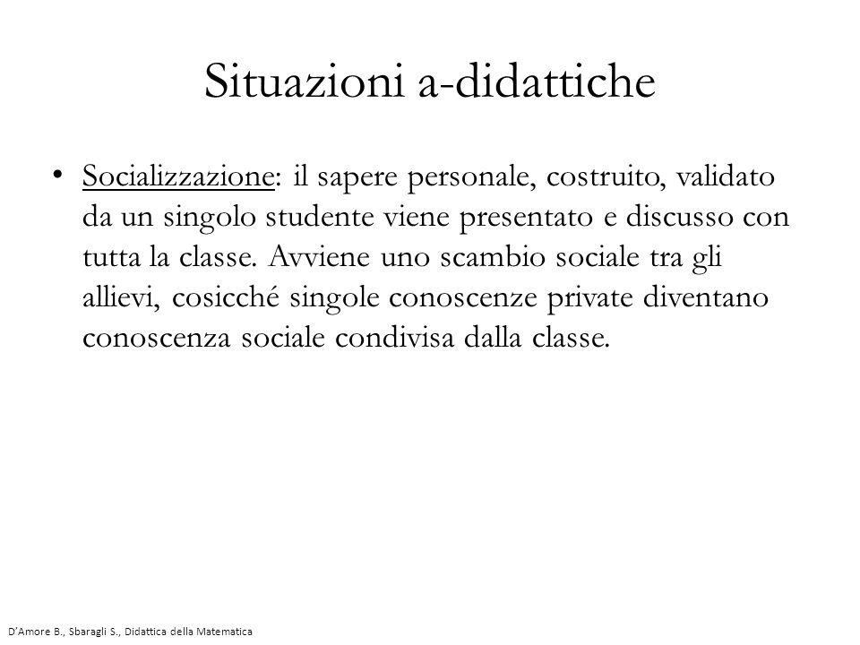 Socializzazione: il sapere personale, costruito, validato da un singolo studente viene presentato e discusso con tutta la classe. Avviene uno scambio