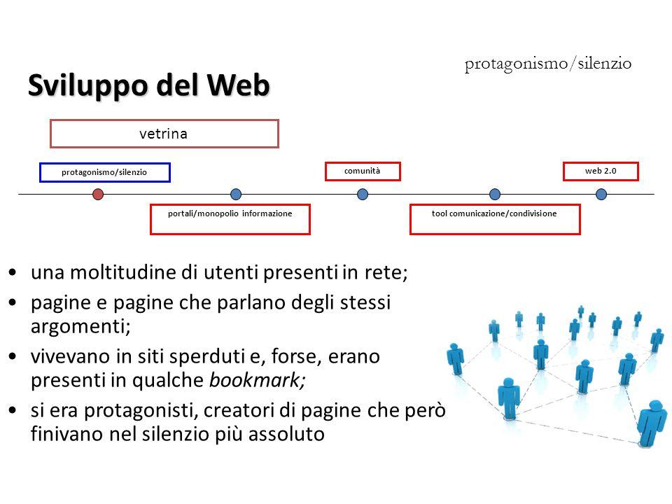 portali/monopolio informazione protagonismo/silenzio tool comunicazione/condivisione comunitàweb 2.0 protagonismo/silenzio una moltitudine di utenti p