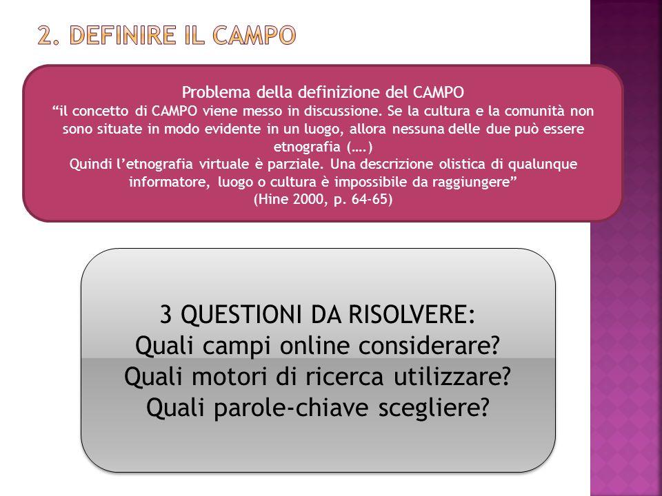 """Problema della definizione del CAMPO """"il concetto di CAMPO viene messo in discussione. Se la cultura e la comunità non sono situate in modo evidente i"""