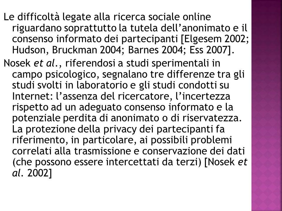Le difficoltà legate alla ricerca sociale online riguardano soprattutto la tutela dell'anonimato e il consenso informato dei partecipanti [Elgesem 200