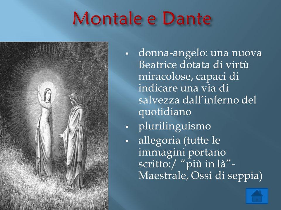  donna-angelo: una nuova Beatrice dotata di virtù miracolose, capaci di indicare una via di salvezza dall'inferno del quotidiano  plurilinguismo  a
