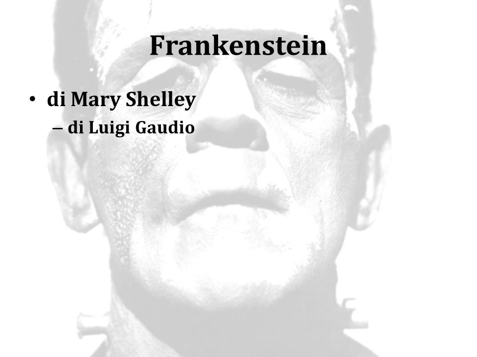 Frankenstein di Mary Shelley – di Luigi Gaudio