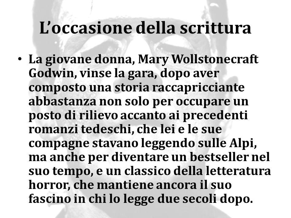 L'occasione della scrittura La giovane donna, Mary Wollstonecraft Godwin, vinse la gara, dopo aver composto una storia raccapricciante abbastanza non