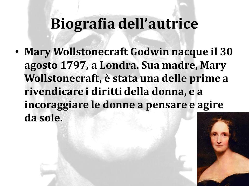 Biografia dell'autrice La madre Wollstonecraft morì dando alla luce Mary, lasciando la figlia alle cure di suo marito, William Godwin, un membro di un circolo di pensatori radicali in Inghilterra che contavano Thomas Paine e William Blake tra le sue fila.