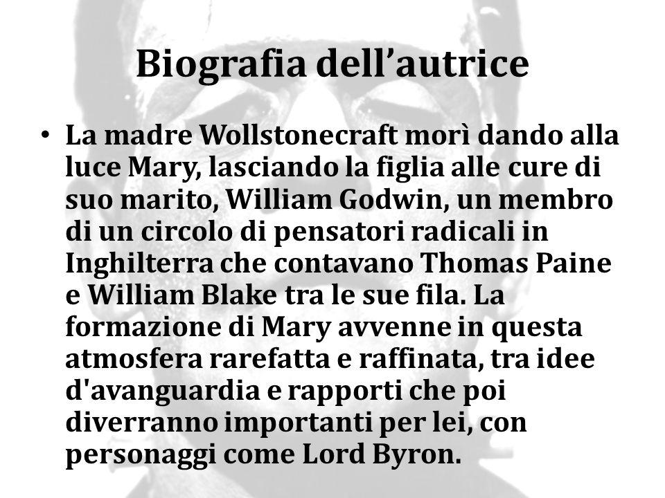 Biografia dell'autrice La madre Wollstonecraft morì dando alla luce Mary, lasciando la figlia alle cure di suo marito, William Godwin, un membro di un