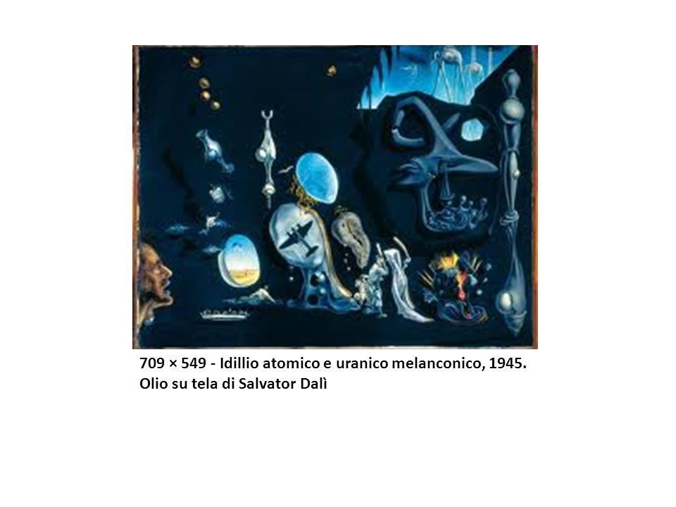 709 × 549 - Idillio atomico e uranico melanconico, 1945. Olio su tela di Salvator Dalì