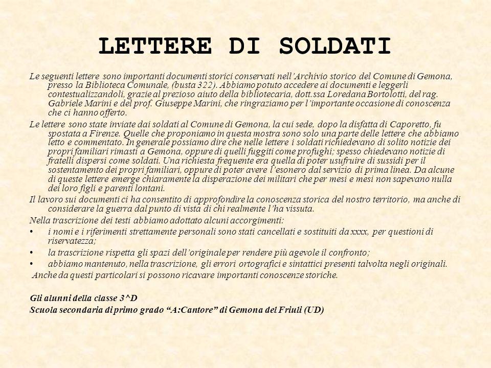 LETTERE DI SOLDATI Le seguenti lettere sono importanti documenti storici conservati nell'Archivio storico del Comune di Gemona, presso la Biblioteca Comunale, (busta 322).