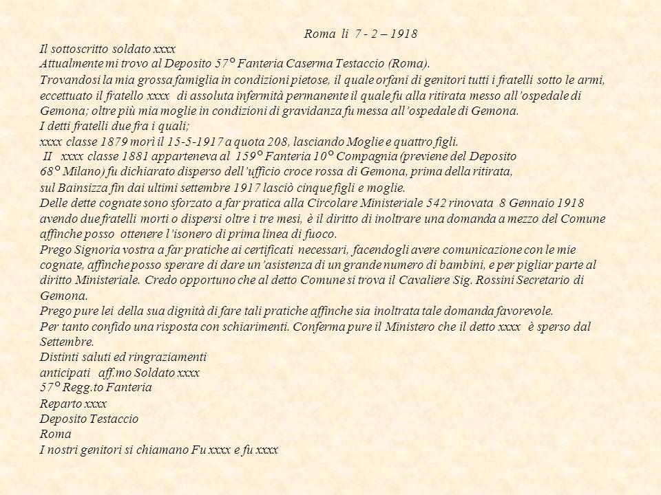 Roma li 7 - 2 – 1918 Il sottoscritto soldato xxxx Attualmente mi trovo al Deposito 57° Fanteria Caserma Testaccio (Roma).