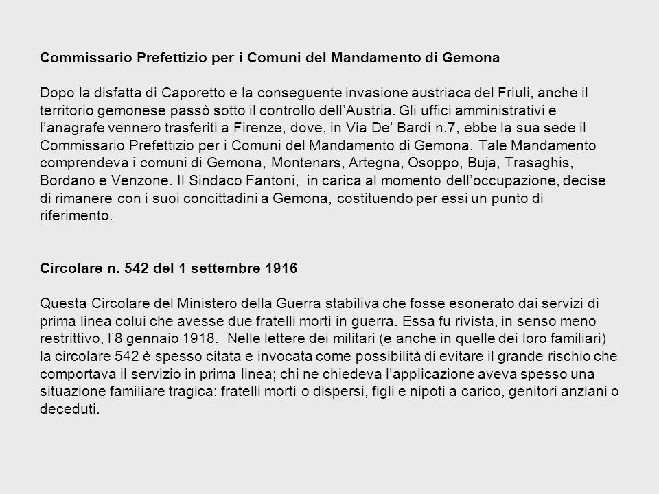 Commissario Prefettizio per i Comuni del Mandamento di Gemona Dopo la disfatta di Caporetto e la conseguente invasione austriaca del Friuli, anche il territorio gemonese passò sotto il controllo dell'Austria.